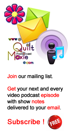 Subscribe for QuiltMoxie the Podcast by email