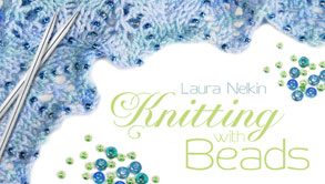 Knitting with Beads by Laura Nelkin