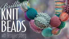 Brilliant Knit Beads by Betsy Hershberg on Craftsy.com
